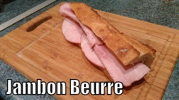 Ham and Butter or Jambon Beurre
